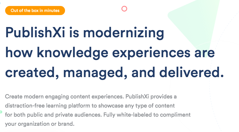 PublishXI value proposition. PublishXI is modernizing how knowledge experiences are created, managed, and delivered
