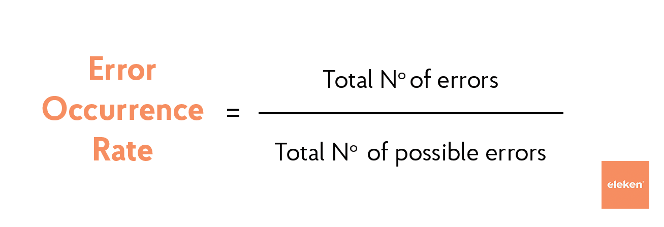 Error Occurrence Rate = Total number of errors / Total number of possible errors