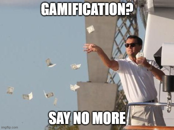 investors and gamification meme