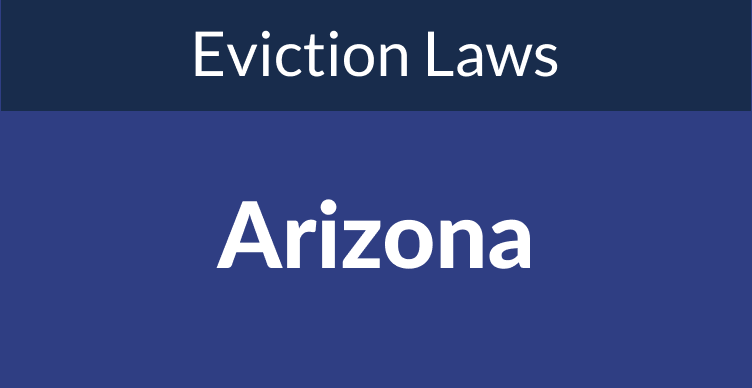 Arizona Eviction Laws: The Process & Timeline In 2021