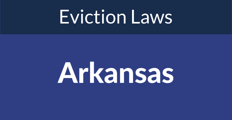 Arkansas Eviction Laws: The Process & Timeline In 2021