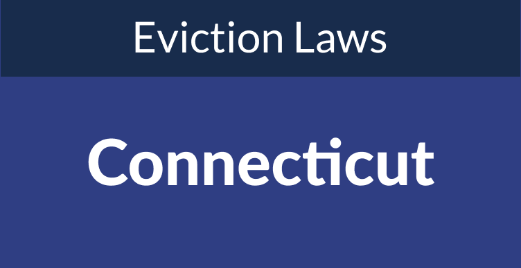 Connecticut Eviction Laws: The Process & Timeline In 2021