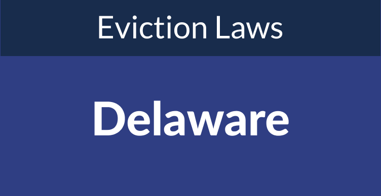 Delaware Eviction Laws: The Process & Timeline In 2021