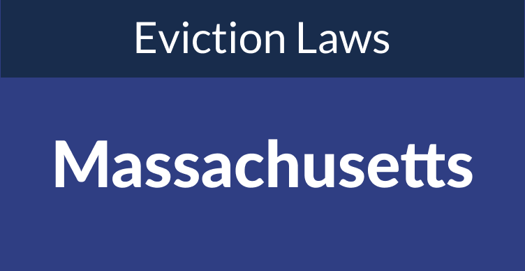 Massachusetts Eviction Laws: The Process & Timeline In 2021
