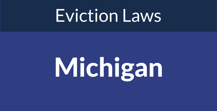 Michigan Eviction Laws: The Process & Timeline In 2021