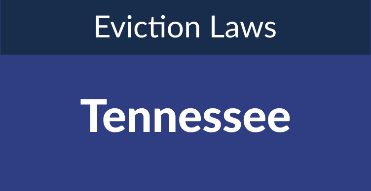 Tennessee Eviction Laws: The Process & Timeline In 2021