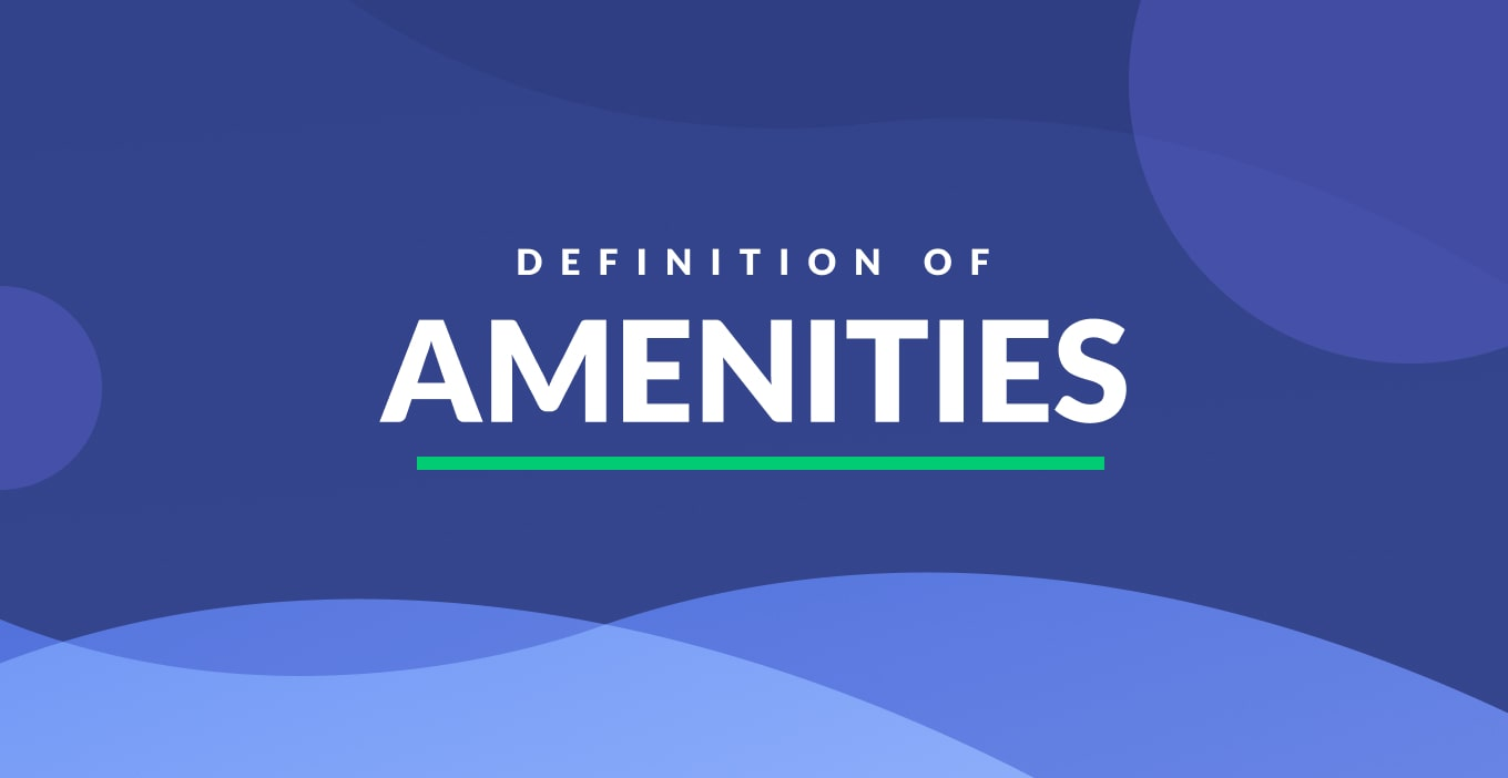 Amenities Definition & Examples in Real Estate