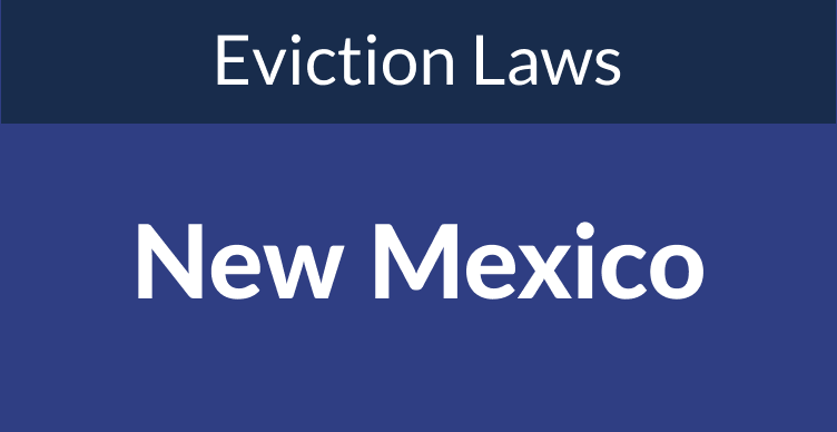 New Mexico Eviction Laws: The Process & Timeline In 2021