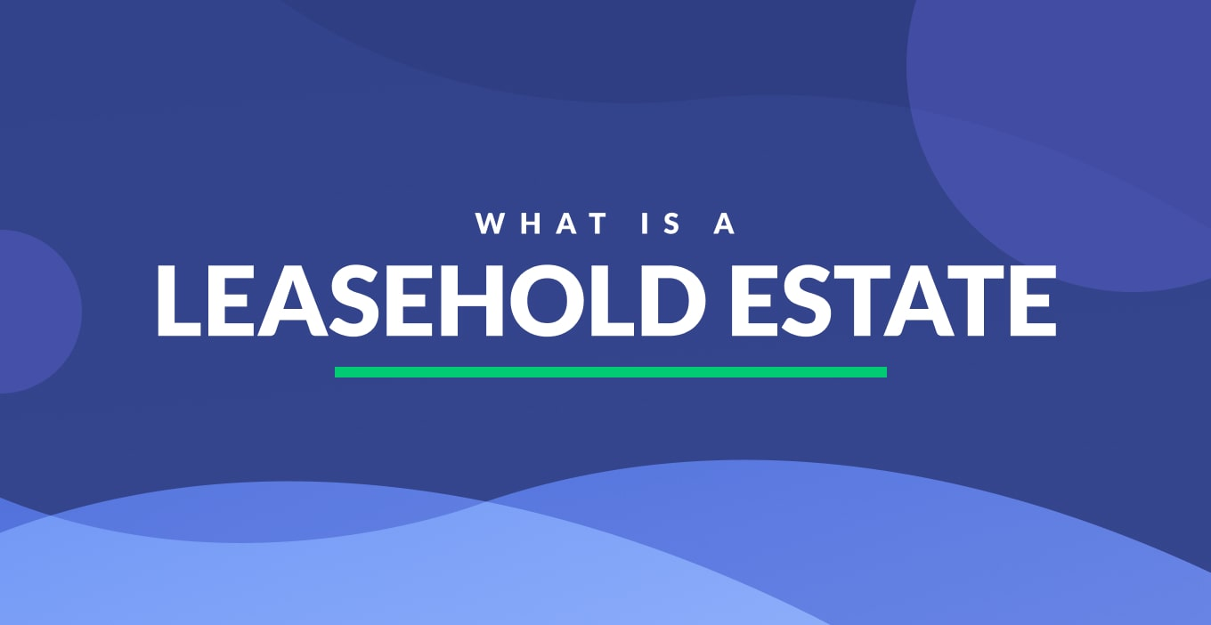 What Is A Leasehold Estate | Definition & Examples