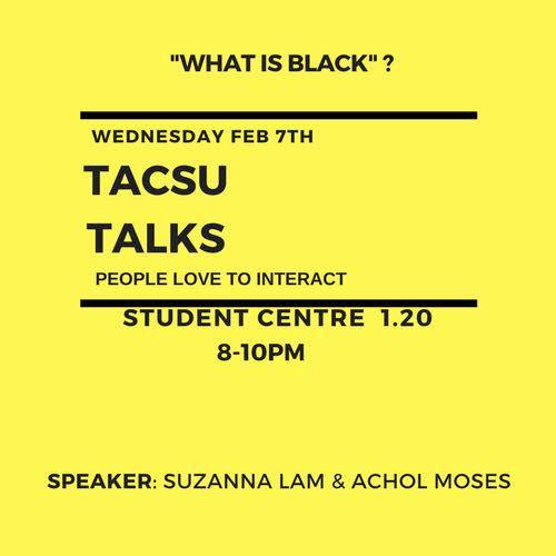 TACSU Talks: What is Black?
