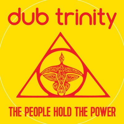 Dub Trinity : The People Hold The Power