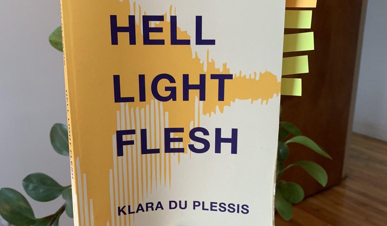 Seen Reading: Hell Light Flesh by Klara du Plessis