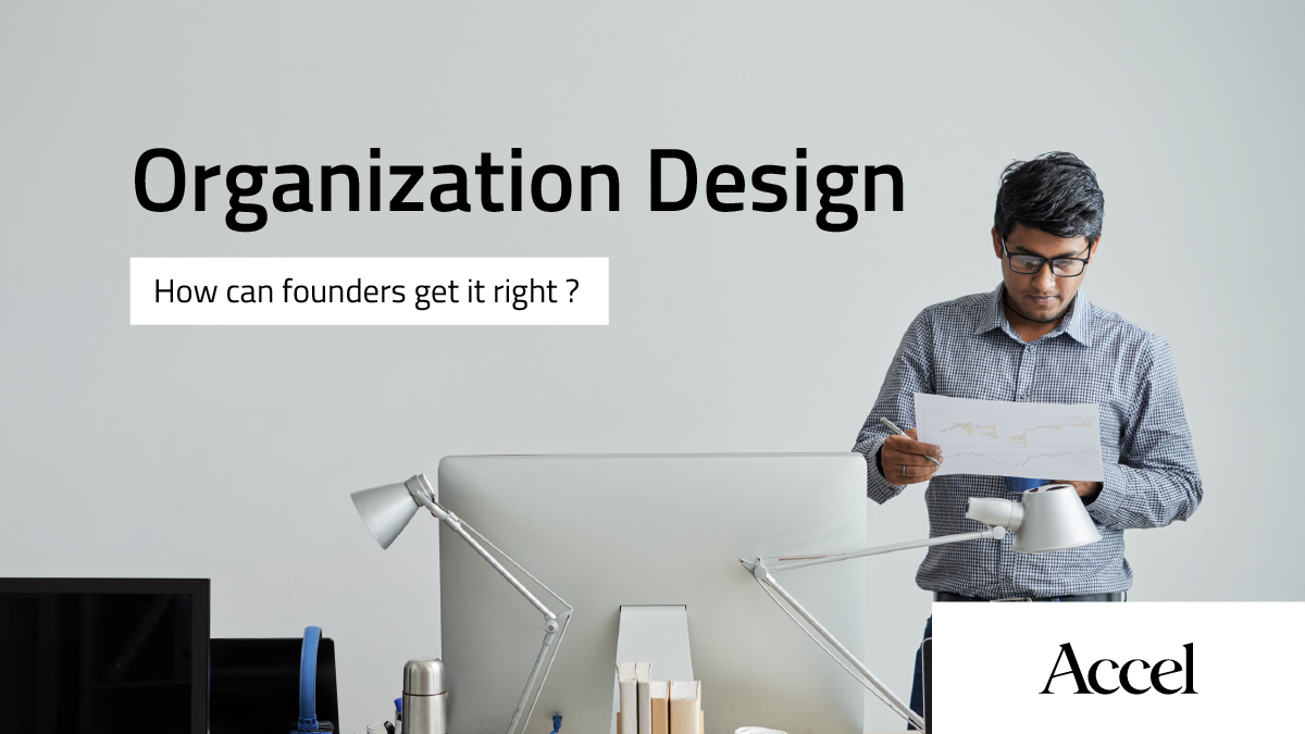 Organization Design: How Founders Can Get it Right