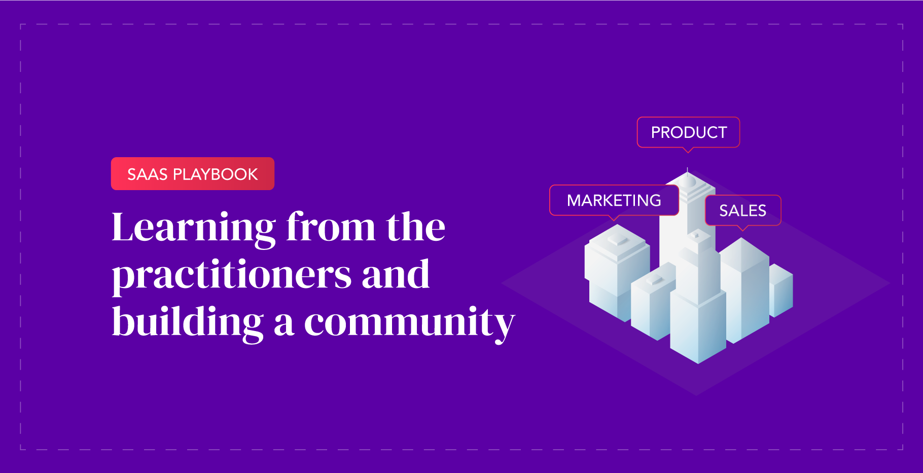 SaaS Playbook: Learning from the Practitioners and Building a Community