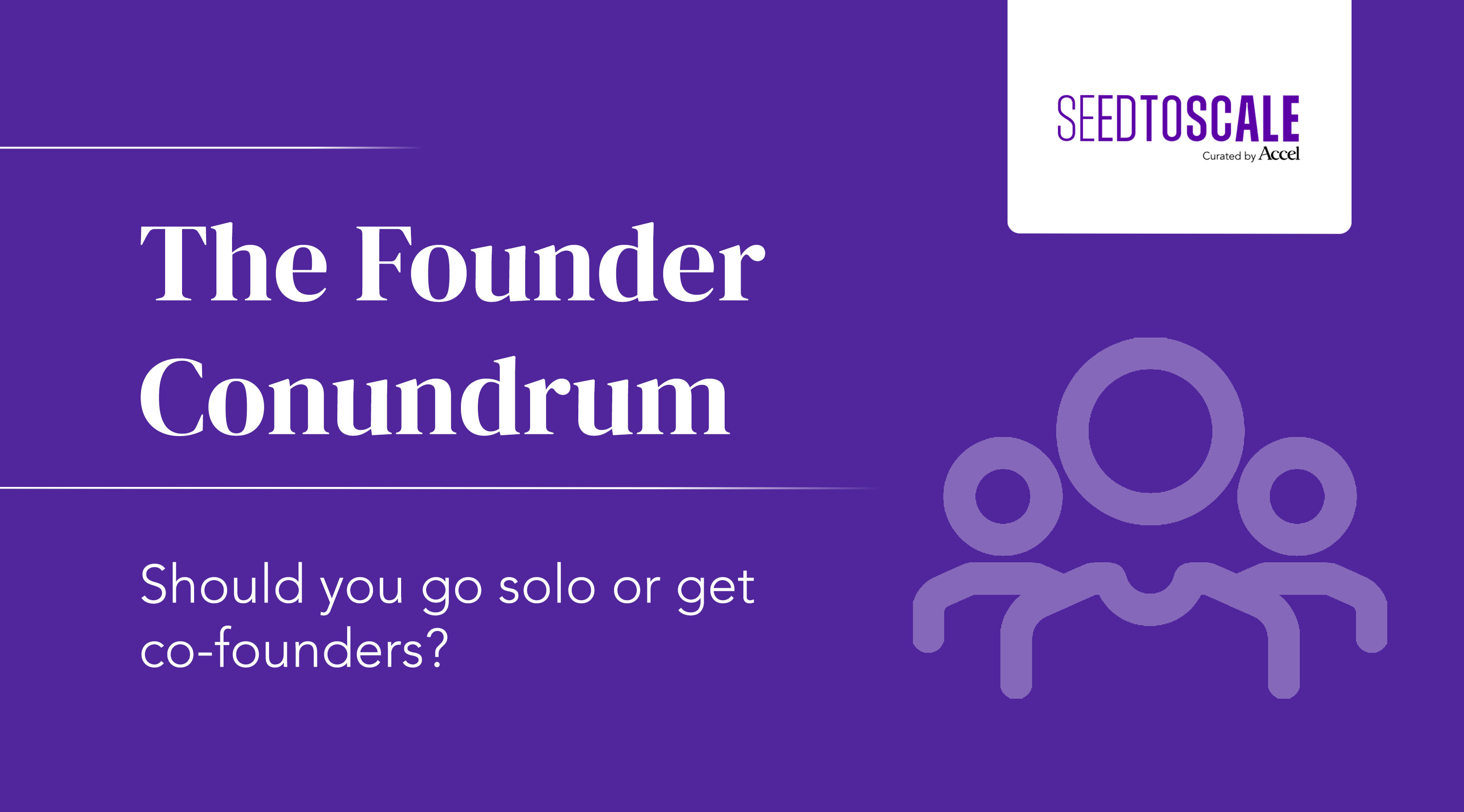 The Founder Conundrum: Should You Go Solo or Get Co-Founders?