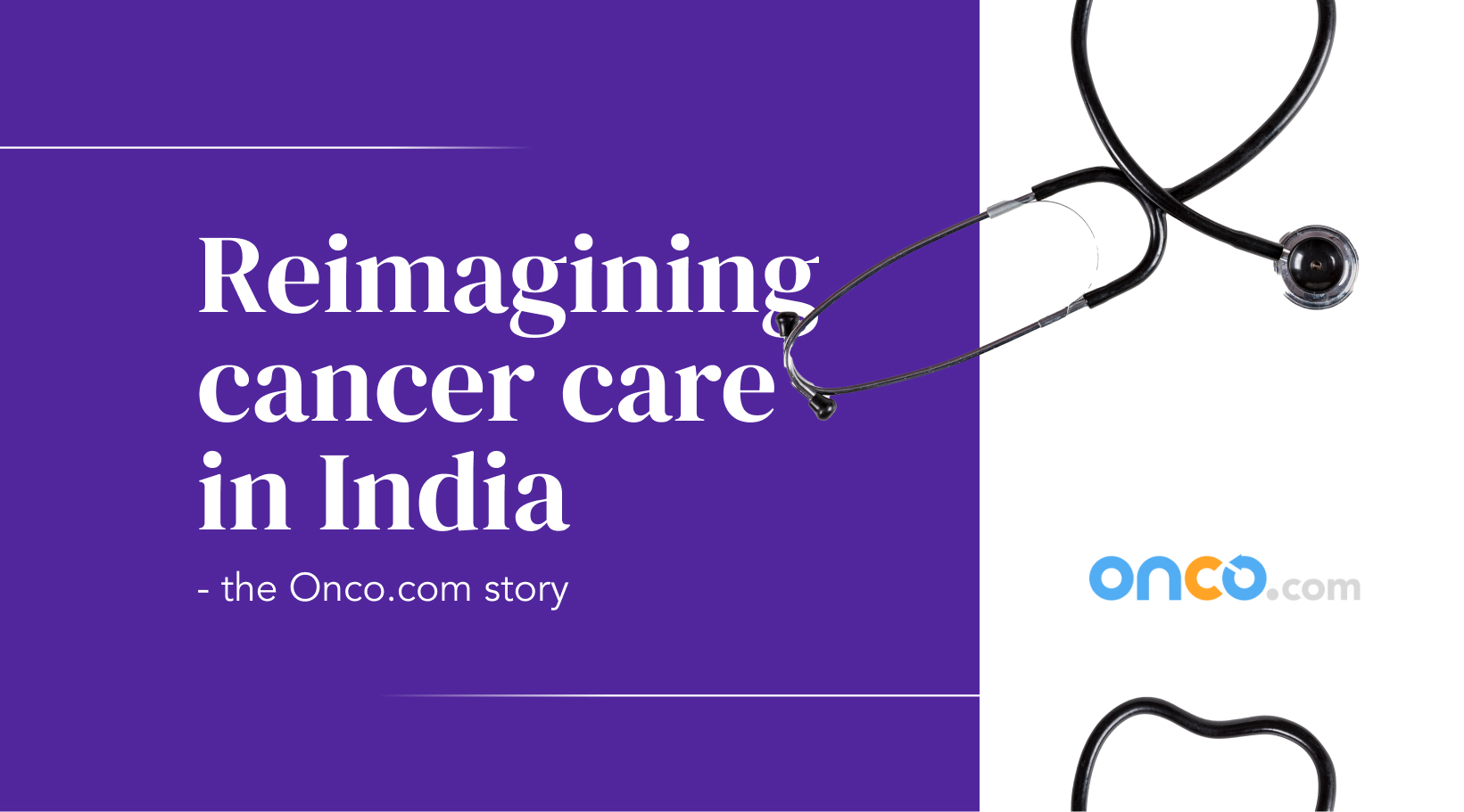 Reimagining Cancer Care in India - the Onco.com Story