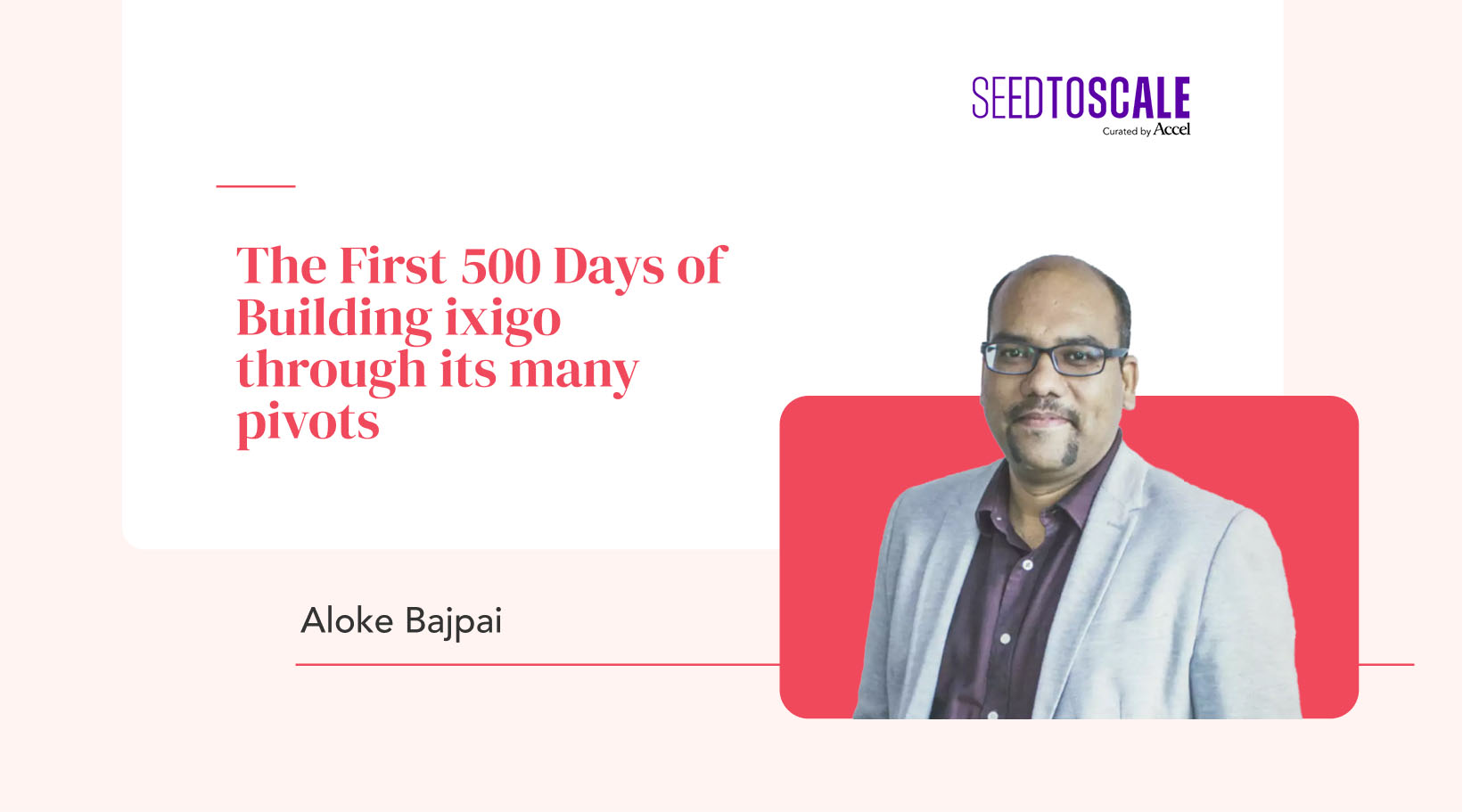 The First 500 Days of Building ixigo through its many pivots