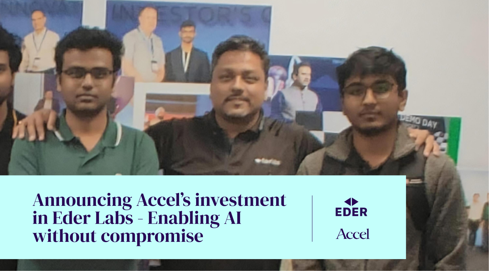 Announcing Accel's investment in Eder Labs - Enabling AI without Compromise