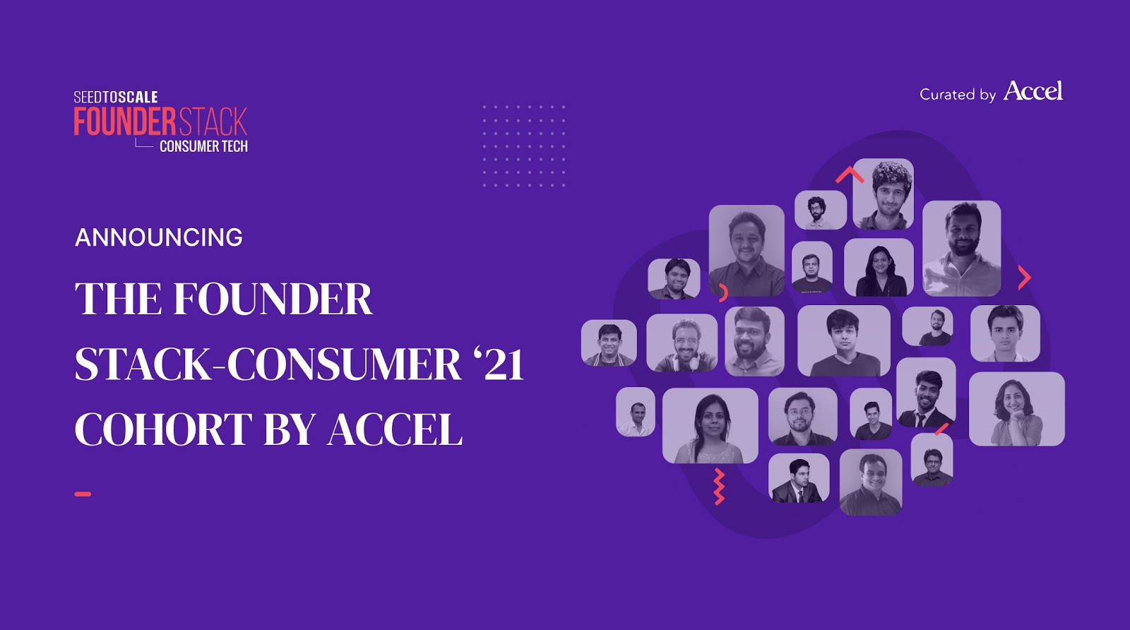Accel presents The Founder Stack - Consumer Cohort of '21