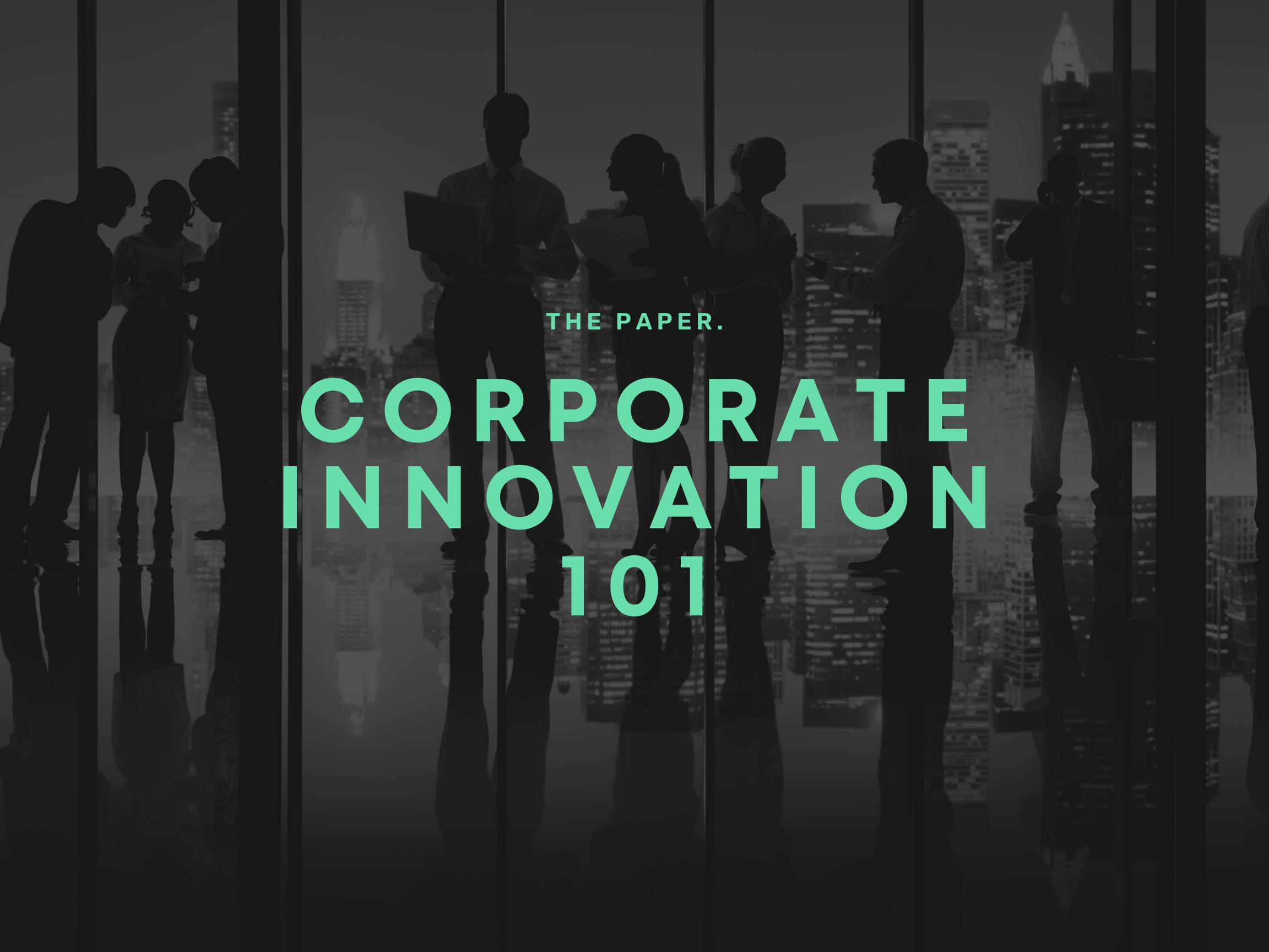 CORPORATE INNOVATION 101