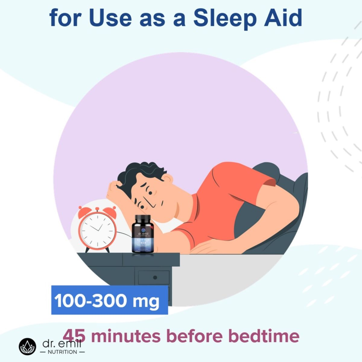 When using 5-HTP as a sleep aid, take between 100 and 300 mg aorund 45 minutes before bedtime