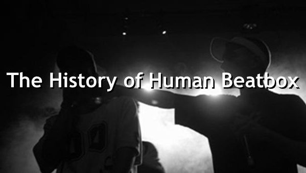 """text that says """"The History of Human Beatbox"""" over black and photo of people onstage"""