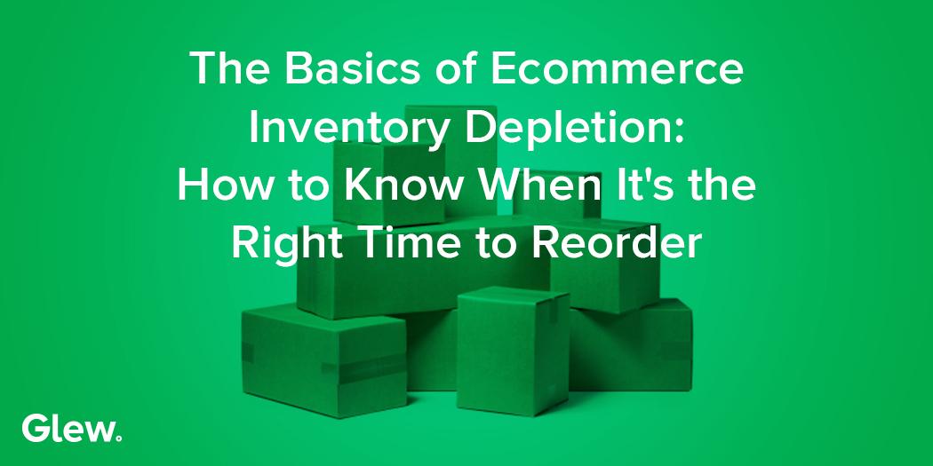 The Basics of Ecommerce Inventory Depletion