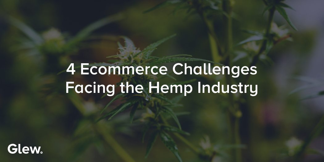 4 Ecommerce Challenges Facing the Hemp Industry