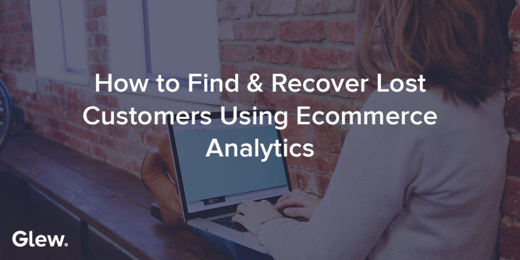 How to Find and Recover Lost Customers