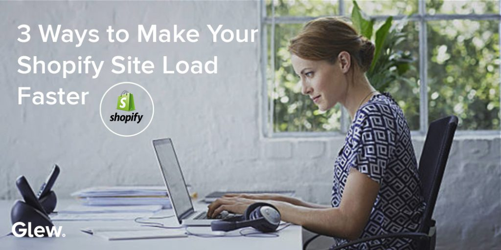 3 Ways to Make Your Shopify Site Load Faster