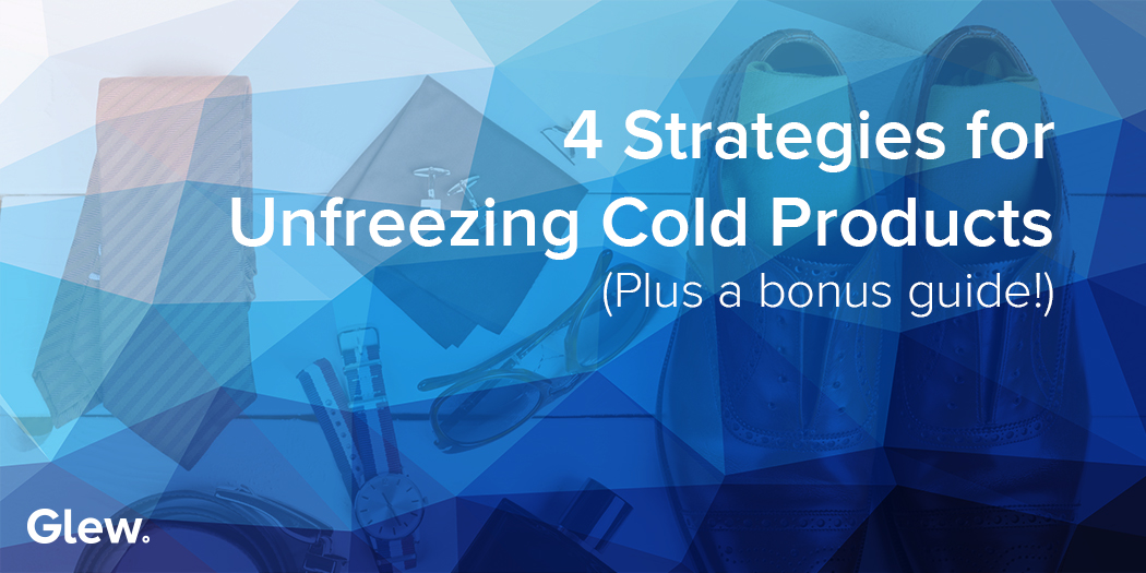 4 Strategies for Unfreezing Cold Products (Plus a bonus guide!)