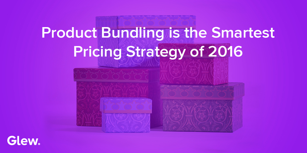 Product Bundling is the Smartest Pricing Strategy of 2016