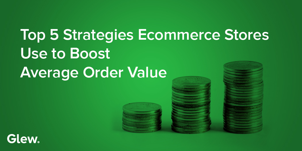 5 Strategies to Boost Average Order Value