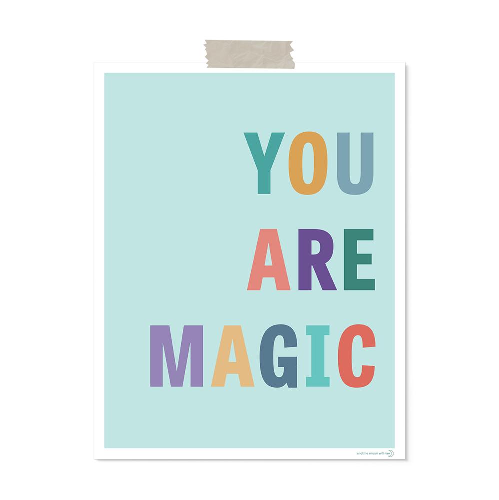 You are magic: art print