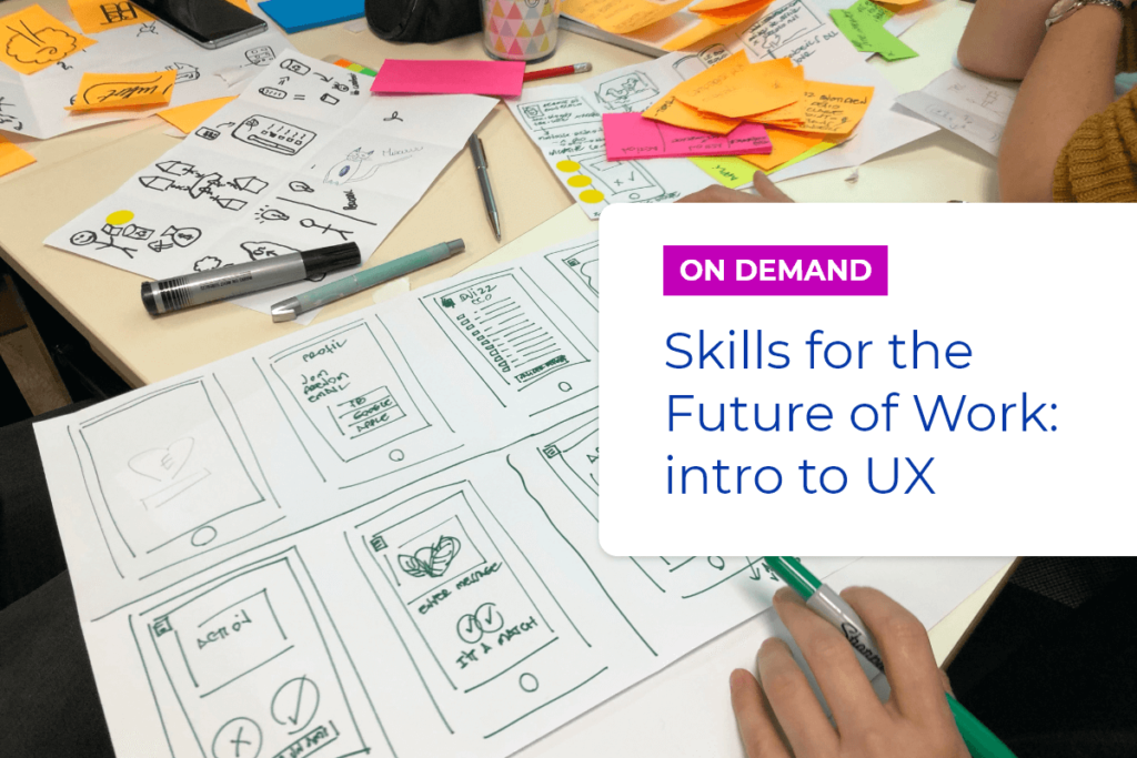 Skills for the Future of Work: intro to UX
