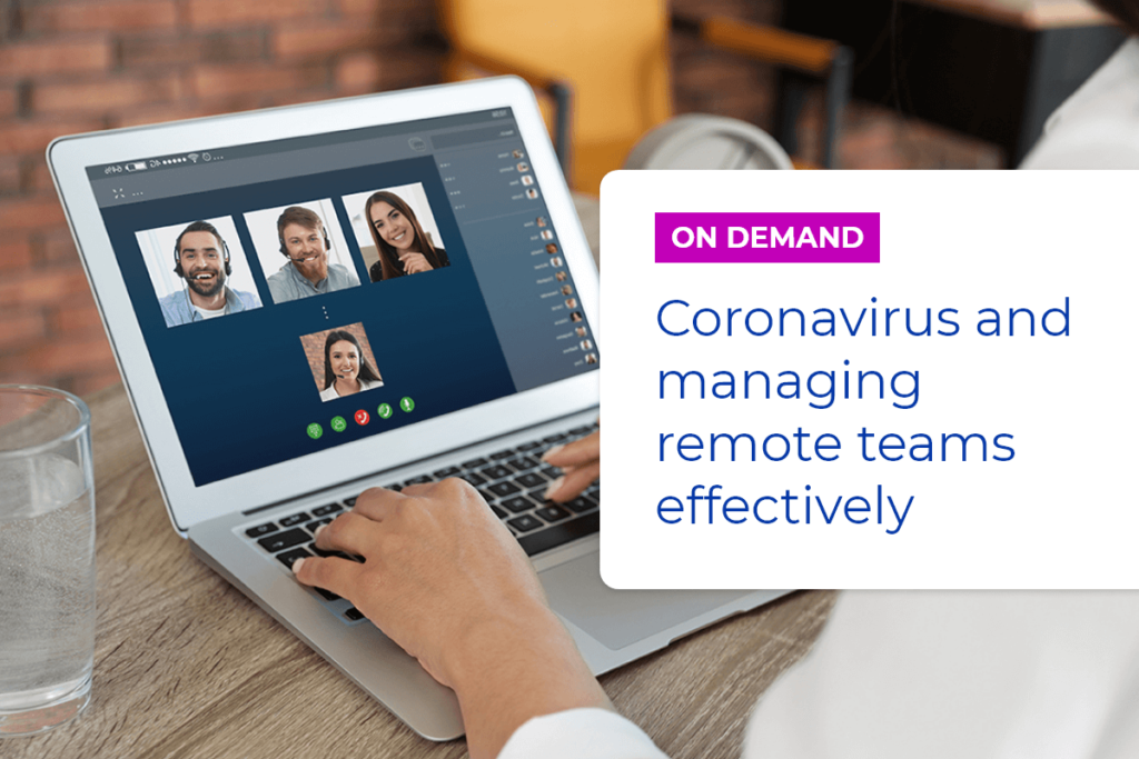 Coronavirus and managing remote teams effectively