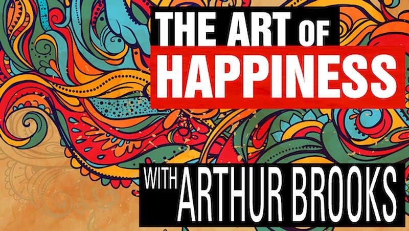 The Art Of Happiness with Arthur Brooks & Hitendra Wadhwa