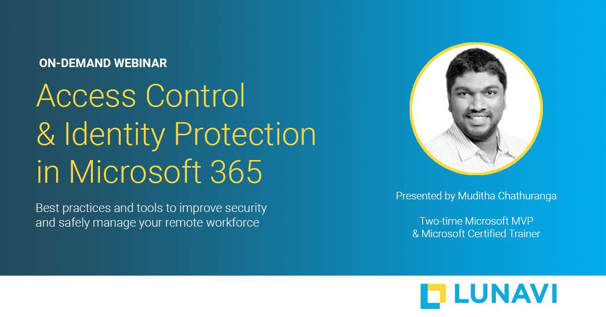 On Demand Webinar: Access Control & Identity Protection in Microsoft 365