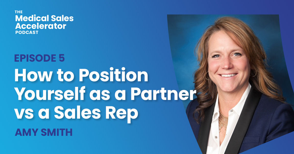 How to position yourself as a trusted partner versus a sales rep.