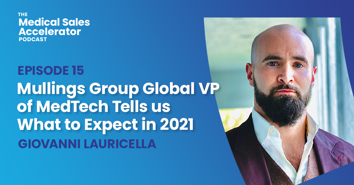 Mullings Group Global VP of MedTech Tells us What to Expect in 2021.