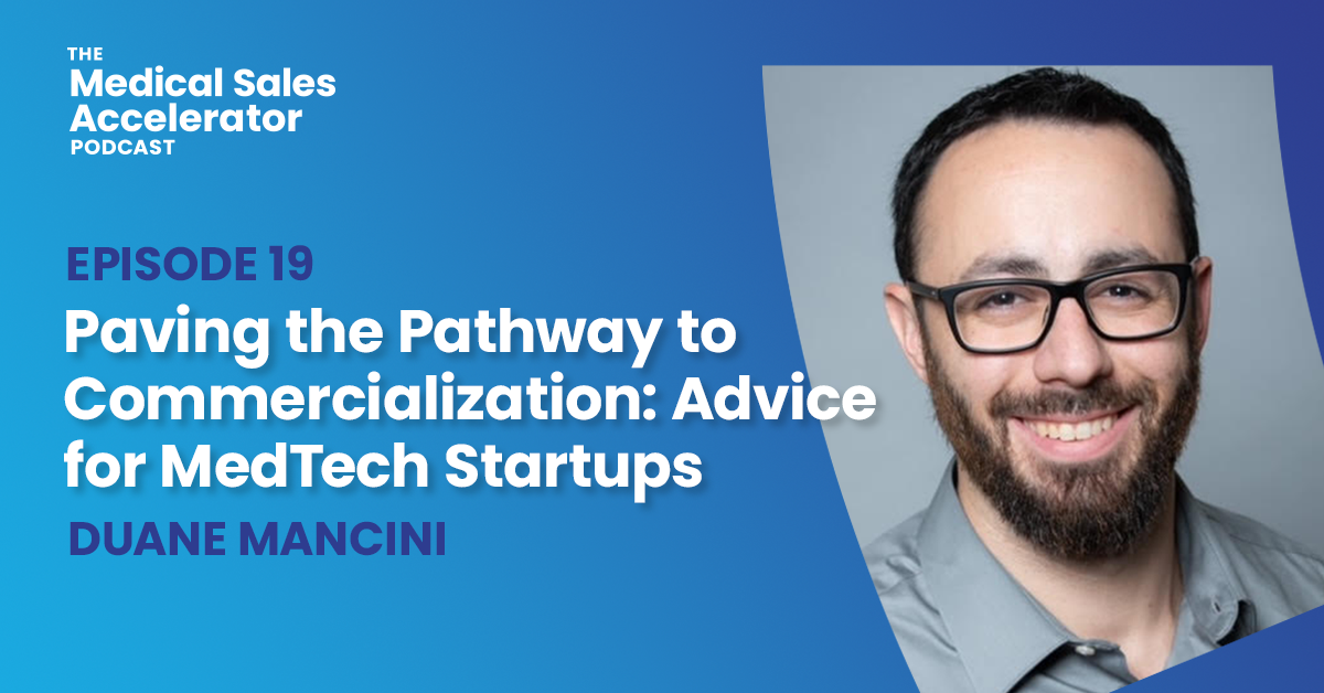 Paving the Pathway to Commercialization: Advice for MedTech Startups