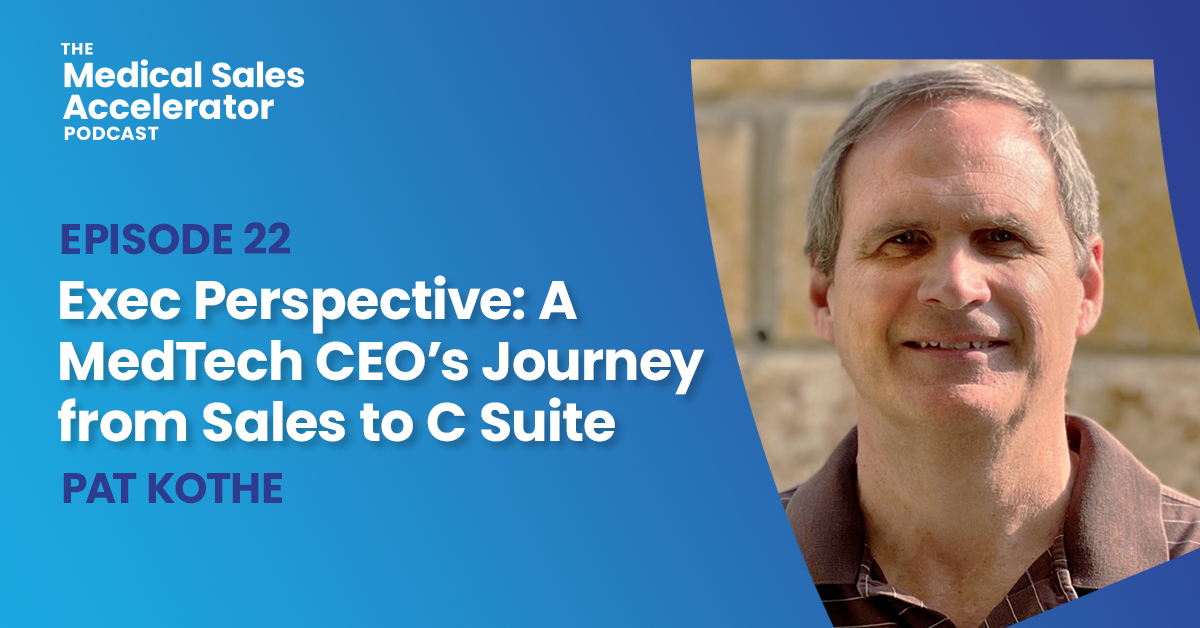 Exec Perspective: A MedTech CEO's Journey from Sales to C Suite