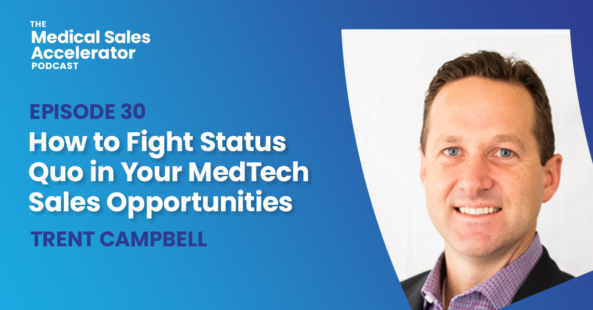 How to Fight Status Quo in Your MedTech Sales Opportunities