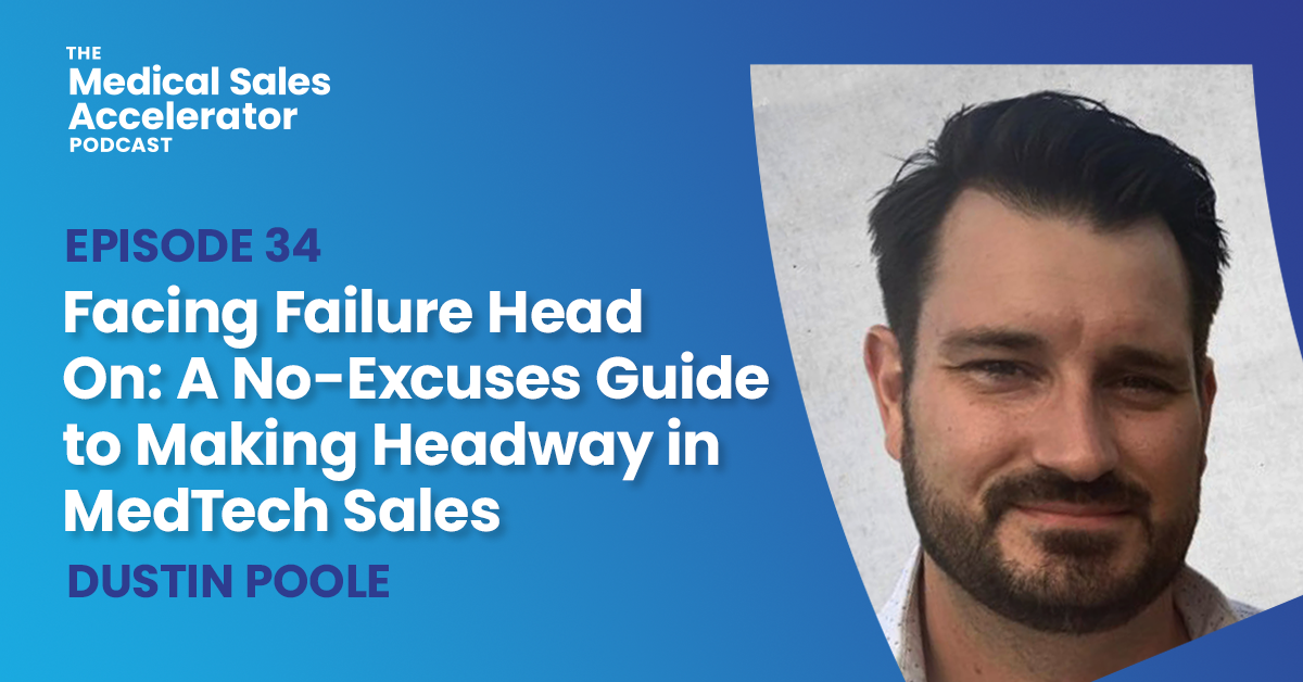 A no-excuses guide to making headway in MedTech sales.