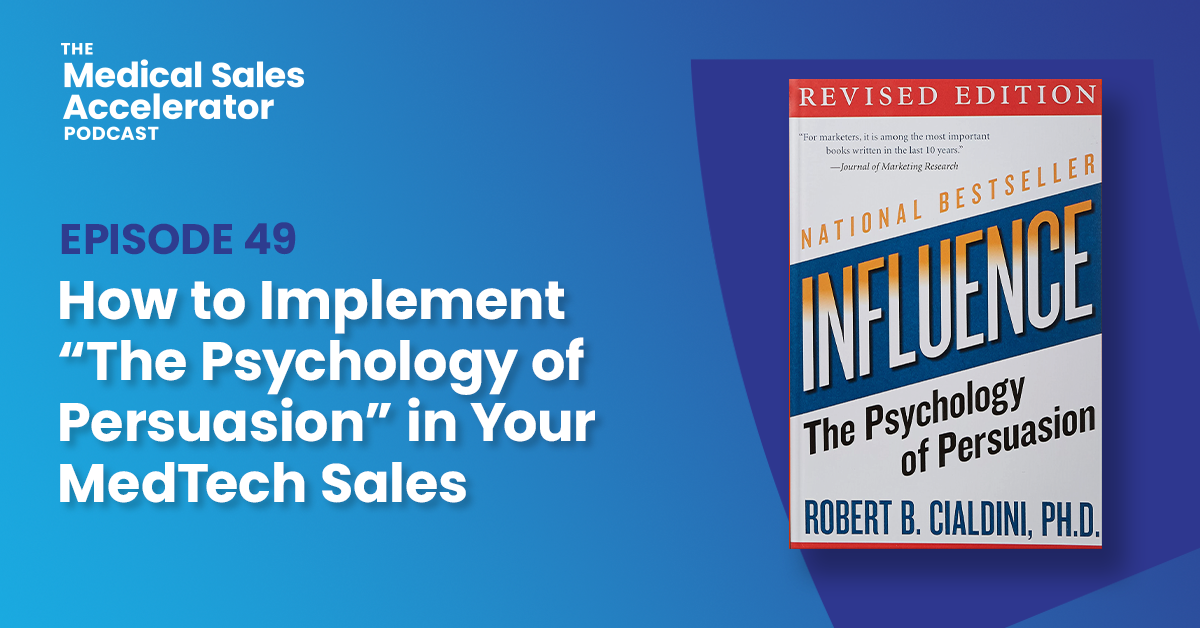 """How to Implement """"The Psychology of Persuasion"""" in Your MedTech Sales"""