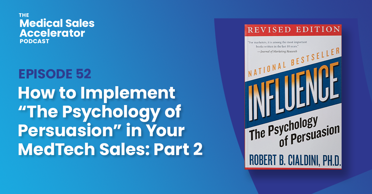 """How to Implement the """"Psychology of Persuasion"""" in Your MedTech Sales: Part 2"""