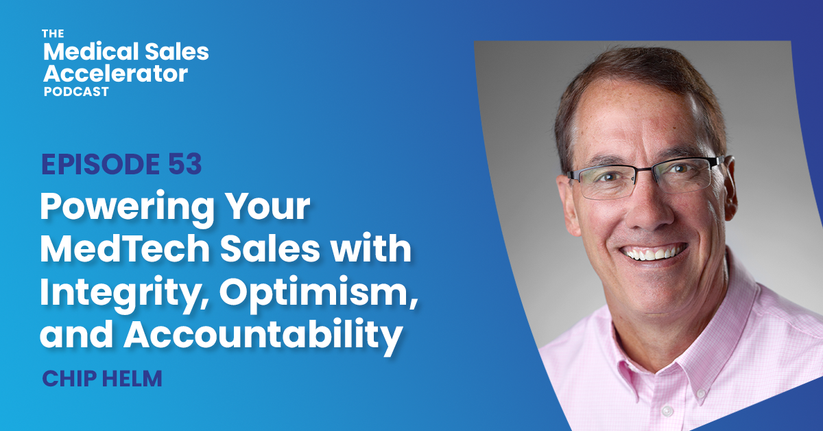 Powering Your MedTech Sales with Integrity, Optimism, and Accountability