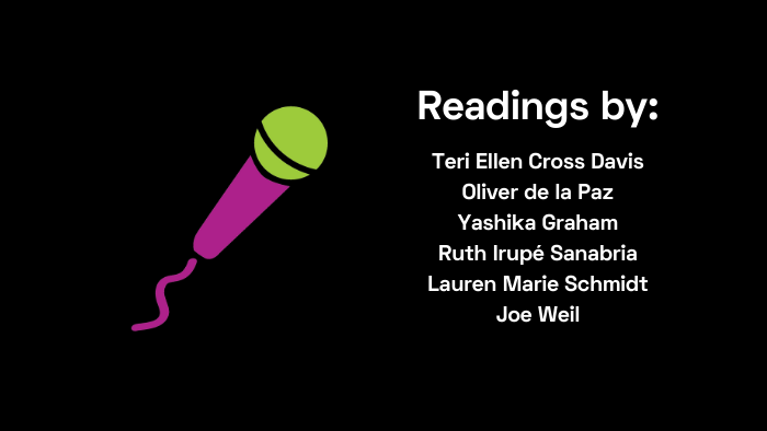 Readings by Cross Davis, de la Paz, Graham, Irupé Sanabria, Schmidt, Weil