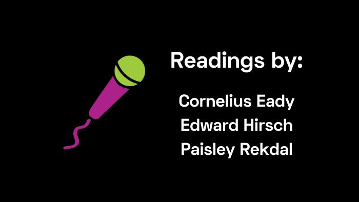 Readings by Eady, Hirsch, Rekdal
