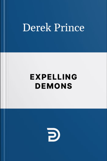 """The """"Expelling Demons"""" book cover (international edition) by Derek Prince"""